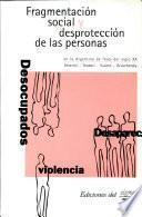 Fragmentación social y desprotección de las personas en la Argentina de fines del siglo XX