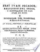 Fray Juan Pecador,religioso del Orden y Hospitalidad de San Juan de Dios y fundador del Hospital de Xerez de la Frontera