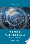 Friederick y sus tres deseos.(Alegoría fantástica)