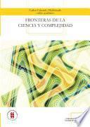 Fronteras de la ciencia y complejidad