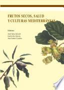 Frutos secos, salud y culturas mediterráneas