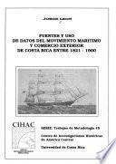 Fuentes y uso de datos del movimiento marítimo y comercio exterior de Costa Rica entre 1821-1900