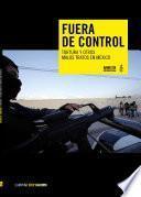 Fuera de control. Tortura y malos tratos en México