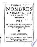 Fundacion, nombres, y armas de la ciudad de Astorga