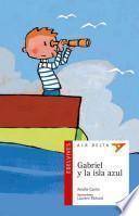 Gabriel y la isla azul / Gabriel and the Blue Island