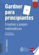 Gardner para principiantes: enigmas y juegos matemáticos
