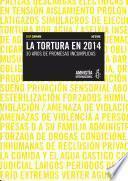 Gatillo fácil. La tortura en 2014. 30 años de promesas incumplidas