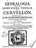 Genealogia de la nobilissima familia de Cervellon. Dedicala d. Francisco de Cervellòn ... a su parienta Santa Maria de Cervellon. Escriviòla el r.p.m. fr. Manuel Mariano Ribera ..