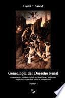 Genealogía del Derecho Penal (Tomo I)