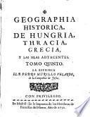 Geographia historica, de Hungria, Thracia, Grecia, y las islas adyacentes