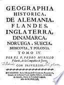 Geographia historica, donde se describen los reynos, provincias, ciudades, fortalezas, mares, montes, ensenadas, cabos, rios, y puertos, con la mayor individualidad, y exactitud, etc