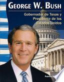 George W. Bush: Gobernador de Texas y Presidente de los Estados Unidos (Texas Governor and U.S. President)