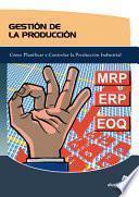 Gestion De La Produccion/the Transit of Production