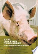 Gestión en empresas de producción porcina. Análisi, diagnóstico y toma de decisiones