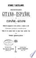 Gitanos y castellanos; diccionario gitano-espanol y espanol-gitano