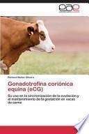 Gonadotrofina Corionica Equina (ECG)