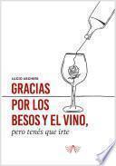 Gracias por los besos y el vino pero tenés que irte