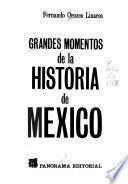 Grandes momentos de la historia de México
