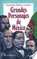 Grandes Personajes de Mexico