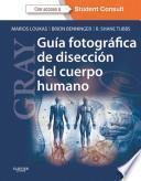 GRAY. Guía fotográfica de disección del cuerpo humano + StudentConsult