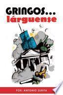 Gringos... Larguense