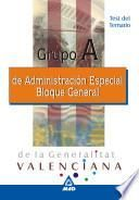 Grupo a de Administracion Especial de la Generalitat Alenciana. Bloque General. Test Del Temario Ebook