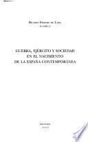 Guerra, ejército y sociedad en el nacimiento de la España contemporánea