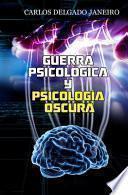 Guerra Psicológica y Psicología Oscura