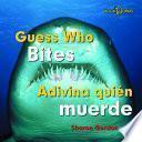 Guess Who Bites/ Adivina Quien Muerde