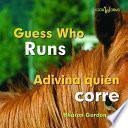 Guess Who Runs/ Adivina Quien Corre