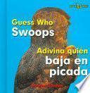 Guess Who Swoops/ Adivina Quien Baja En Picada