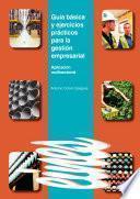 Guía básica y ejercicios prácticos para la gestión empresarial.
