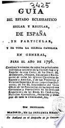 Guia del Estado Eclesiastico Seglar y Regular de España en Particular y de Toda la Iglesia Cat