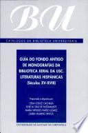 Guía do fondo antigo de monografías da Biblioteca Xeral da Universidade de Santiago de Compostela
