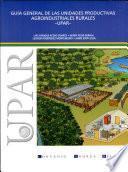 Guía general de las unidades productivas agroindustriales rurales - UPAR