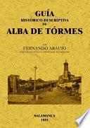 Guía histórico-descriptiva de Alba de Tormes