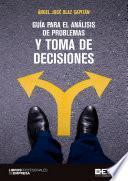 Guía para el análisis de problemas y toma de decisiones