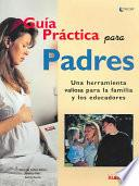 Guia Practica Para Padres/Practical Guide for Parents
