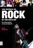 Guía Universal Del Rock: de 1990 Hasta Hoy