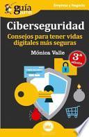 Guíaburros Ciberseguridad: Consejos para tener vidas digitales más seguras
