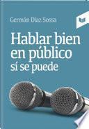 Hablar bien en público sí se puede