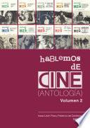 Hablemos de cine. Antología. Volumen 2.
