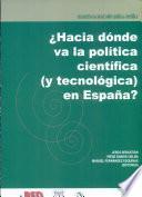 Hacia Dónde Va la Política Científica(Y Tecnológica) en España?