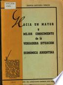 Hacia un mayor y mejor conocimiento de la verdadera situación económica argentina