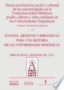 Hacia una historia social y cultural de las universidades en la Temprana Edad Moderna: poder, cultura y vida cotidiana en las Universidades Hispánicas