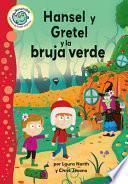 Hansel Y Gretel Y La Bruja Verde