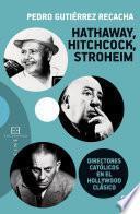 Hathaway, Hitchcock, Stroheim