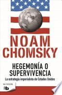Hegemonia O Supervivencia: La Estrategia Imperialista de Estados Unidos / Hegemony or Survival