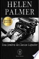 Helen Palmer. Una Sombra de Clarice Lispector - Edición Especial