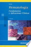 Hematología. Fundamentos y Aplicaciones Clínicas.